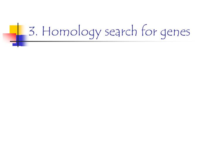 3. Homology search for genes