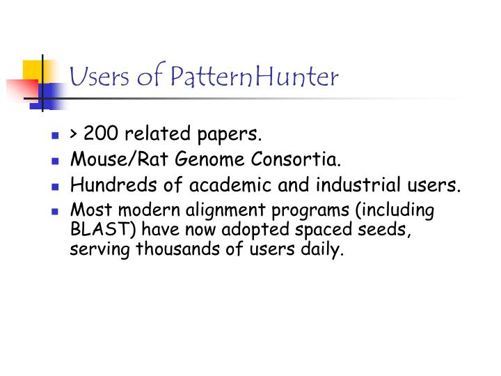 Users of PatternHunter