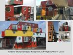 container city by urban space management at trinity buoy wharf in london