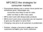 mfc mcc like strategies for consumer markets