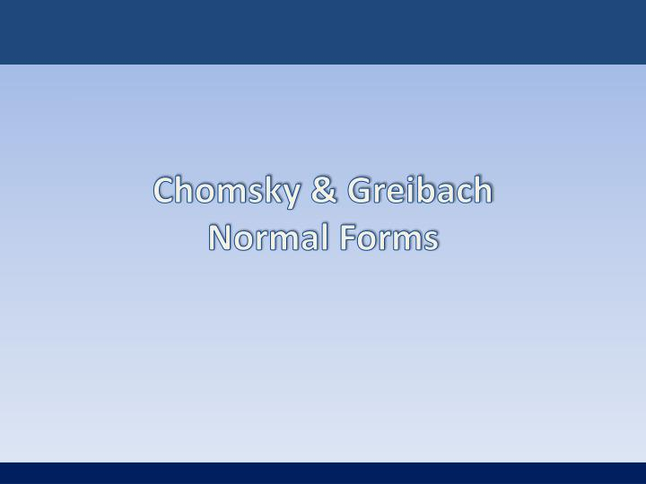 Chomsky greibach normal forms