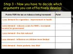 step 3 now you have to decide which arguments you can effectively develop