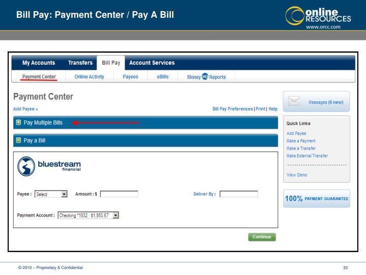 Bill Pay: Payment Center / Pay A Bill