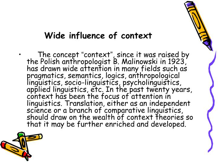Wide influence of context