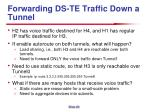 forwarding ds te traffic down a tunnel1
