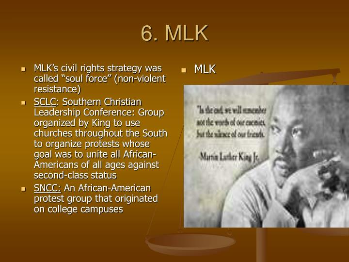"""MLK's civil rights strategy was called """"soul force"""" (non-violent resistance)"""