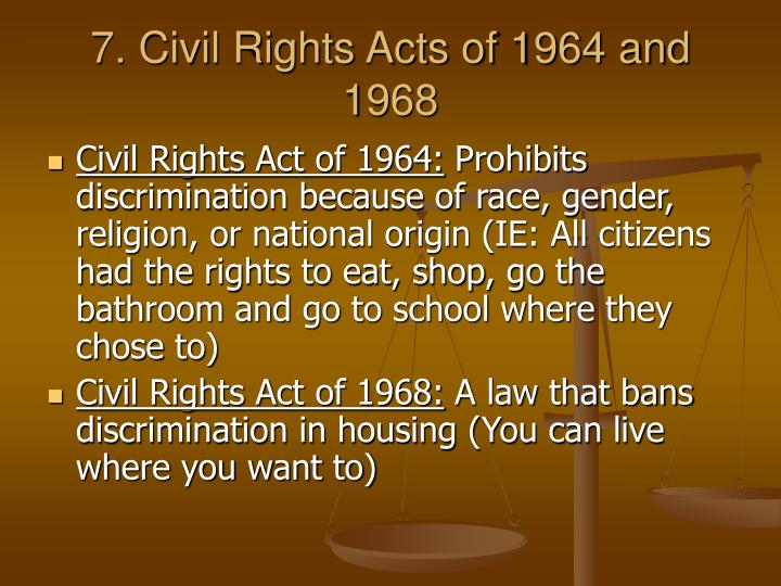 7. Civil Rights Acts of 1964 and 1968