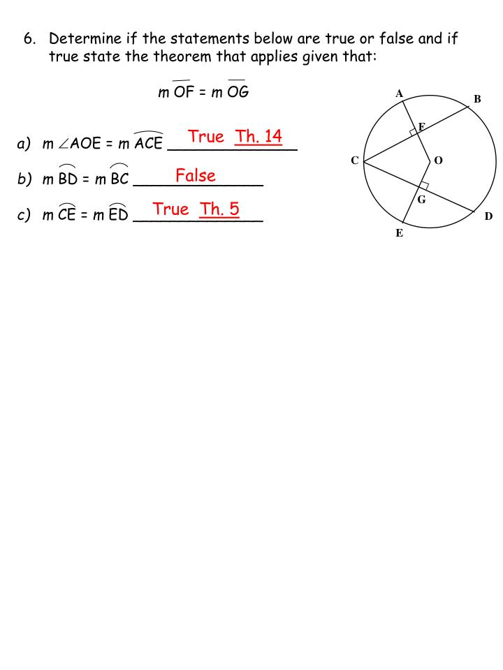 Determine if the statements below are true or false and if true state the theorem that applies given that: