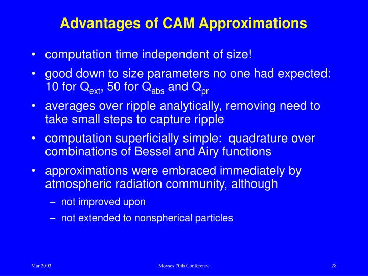 Advantages of CAM Approximations