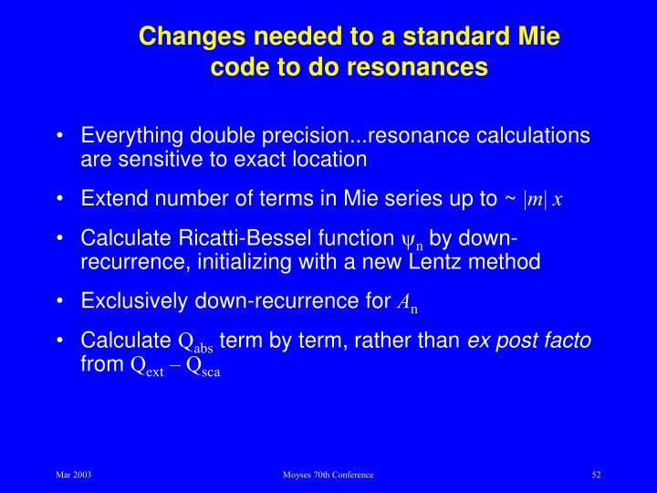 Changes needed to a standard Mie code to do resonances