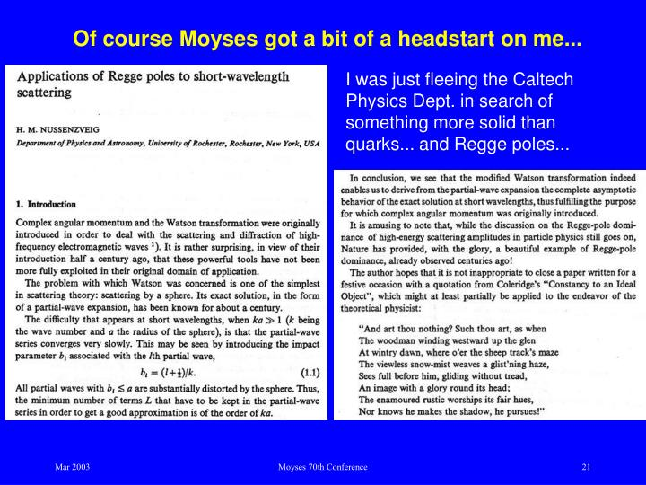 Of course Moyses got a bit of a headstart on me...