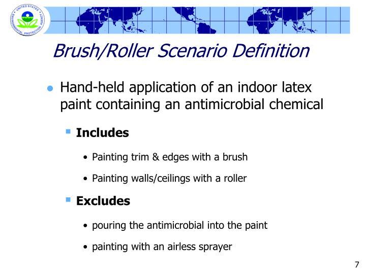 Brush/Roller Scenario Definition