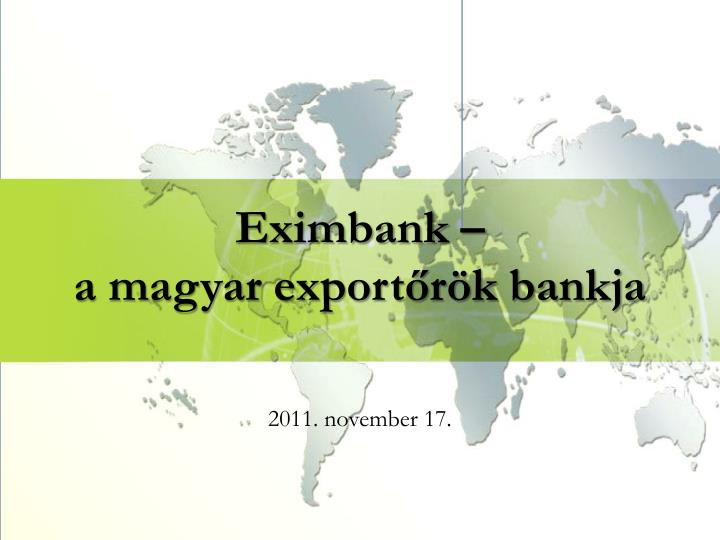 Eximbank a magyar export r k bankja