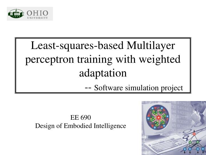 Least-squares-based Multilayer perceptron training with weighted adaptation