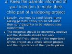 a keep the parents informed of your intention to make their child part of a videoing project