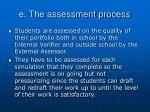 e the assessment process