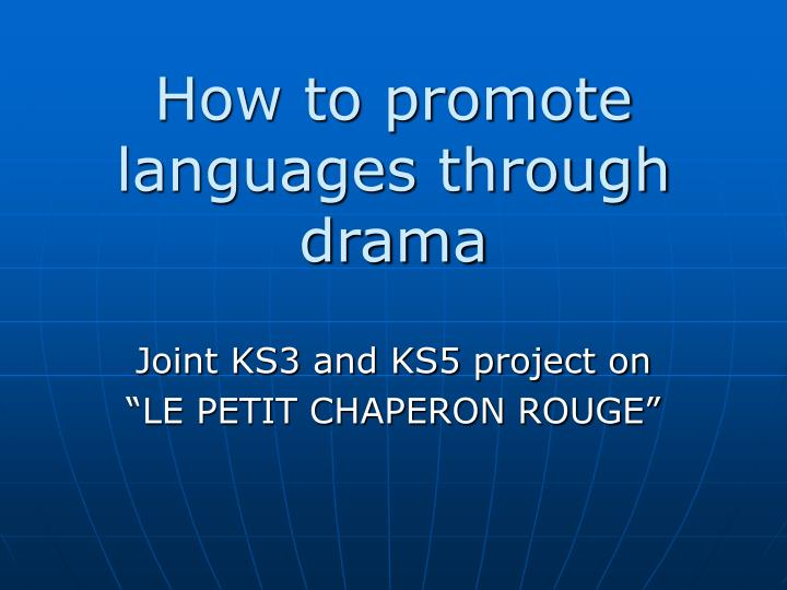 how to promote languages through drama n.