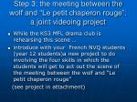 step 3 the meeting between the wolf and le petit chaperon rouge a joint videoing project