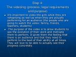 step 4 the videoing process legal requirements and purpose