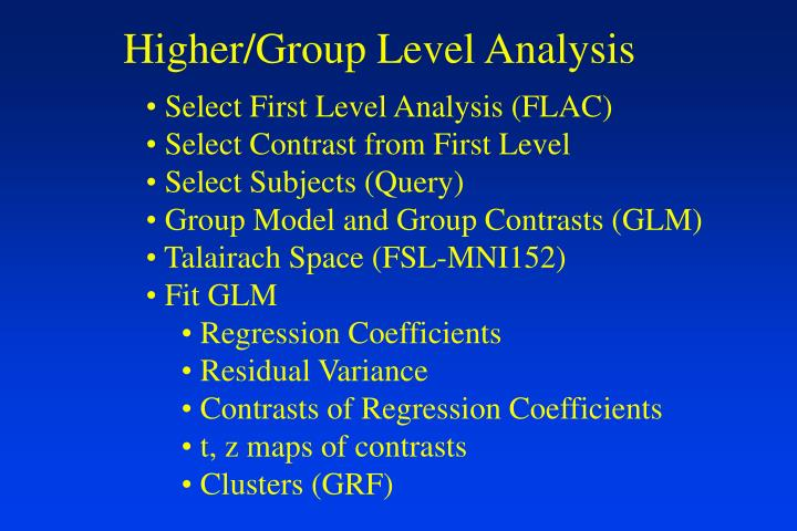 Higher/Group Level Analysis