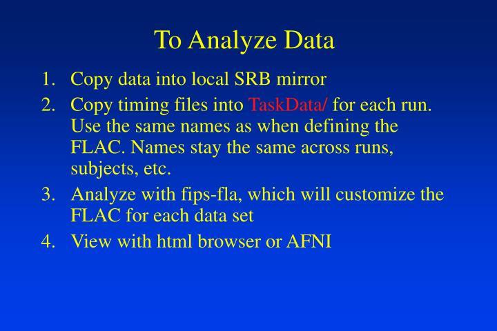 To Analyze Data
