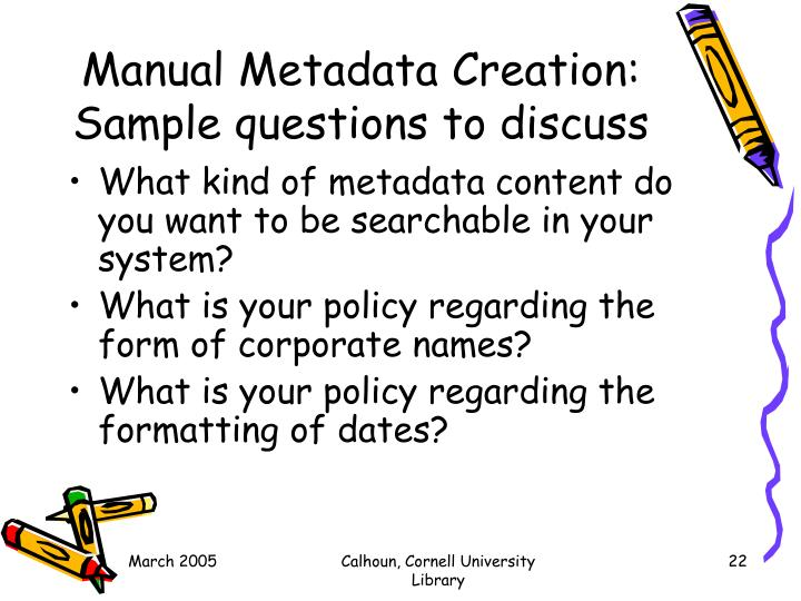 Manual Metadata Creation: Sample questions to discuss