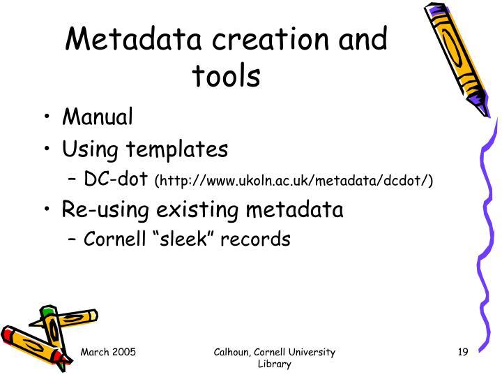 Metadata creation and tools