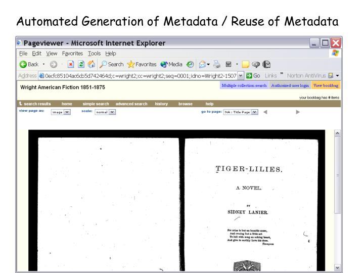 Automated Generation of Metadata / Reuse of Metadata