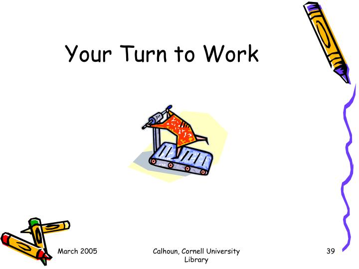 Your Turn to Work