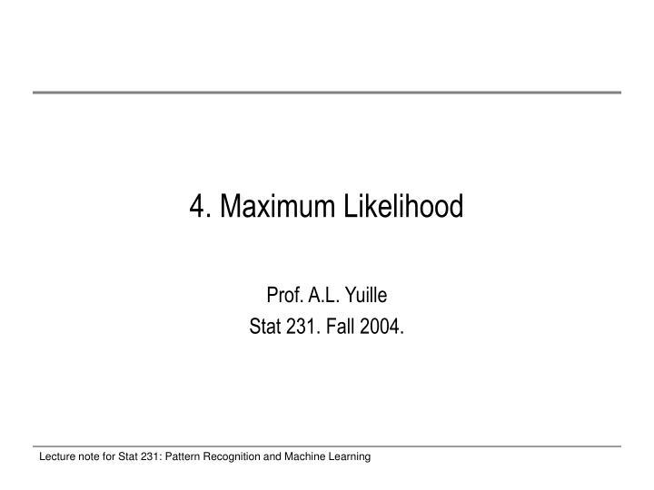 4 maximum likelihood n.