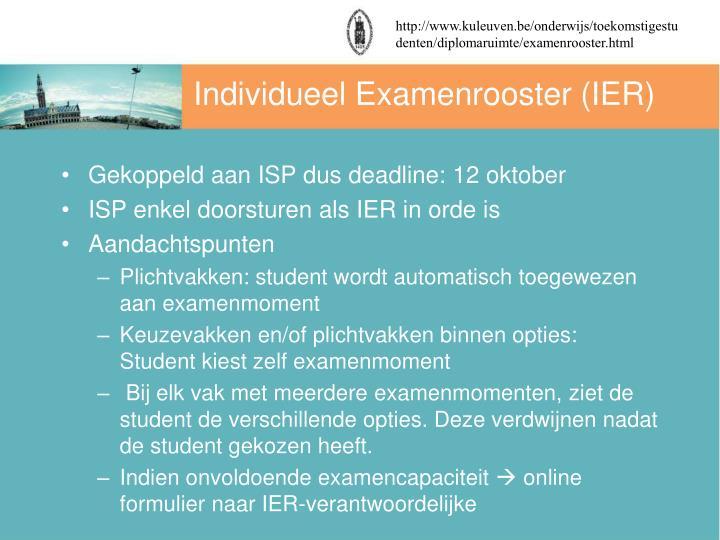 http://www.kuleuven.be/onderwijs/toekomstigestudenten/diplomaruimte/examenrooster.html
