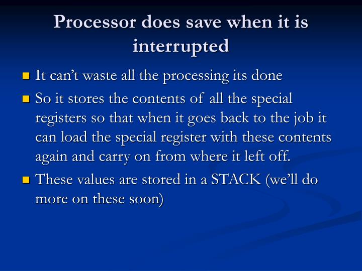Processor does save when it is interrupted