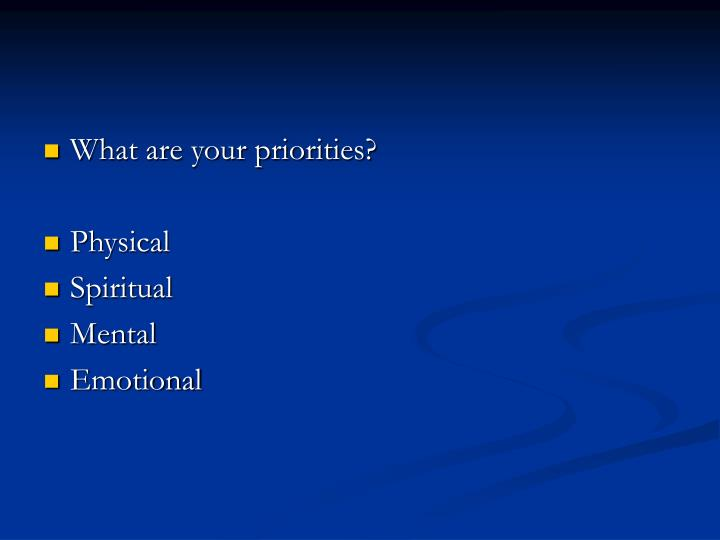 What are your priorities?