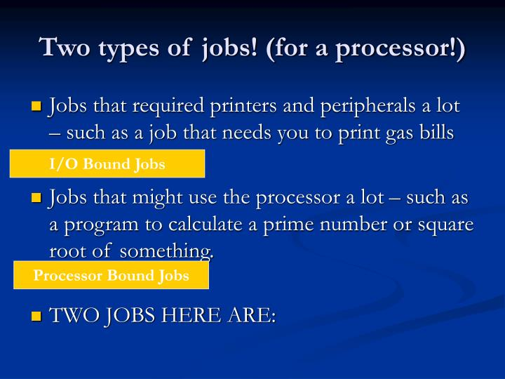Two types of jobs! (for a processor!)