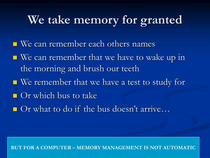 We take memory for granted