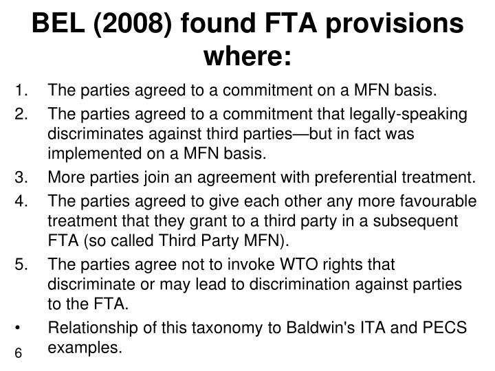 BEL (2008) found FTA provisions where: