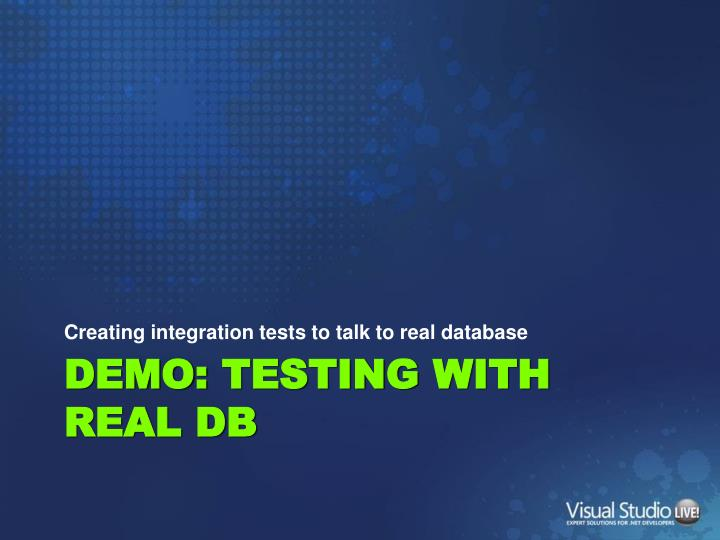 Creating integration tests to talk to real database