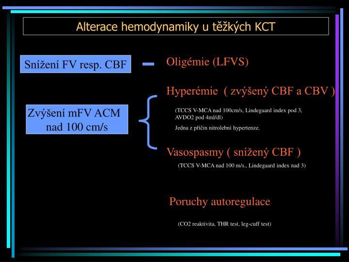 Alterace hemodynamiky u těžkých KCT