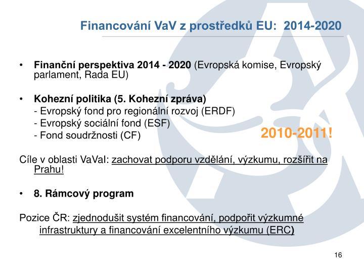 Financování VaV z prostředků EU:  2014-2020