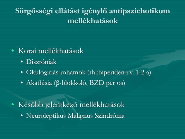 Sürgősségi ellátást igénylő antipszichotikum mellékhatások