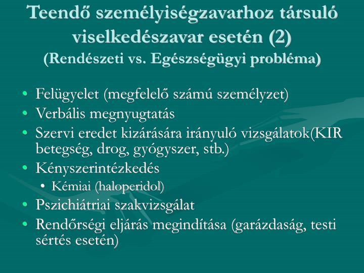 Teendő személyiségzavarhoz társuló viselkedészavar esetén (2)