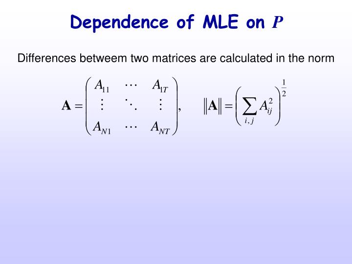 Dependence of MLE on
