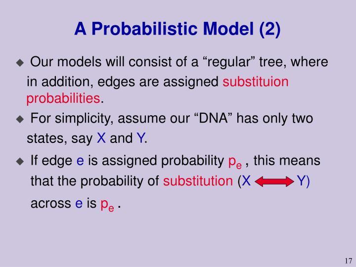 A Probabilistic Model (2)