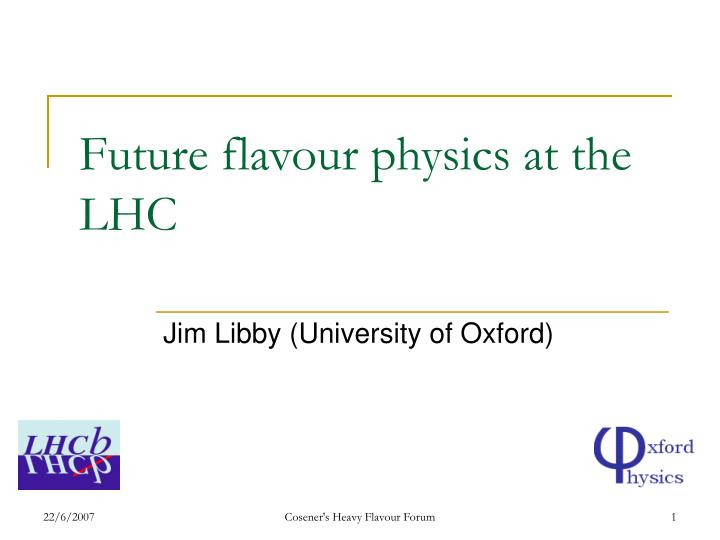 Future flavour physics at the lhc
