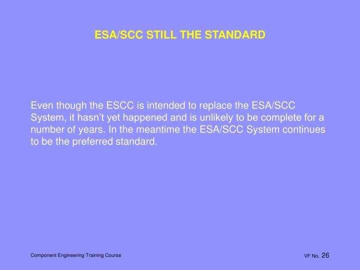 ESA/SCC STILL THE STANDARD