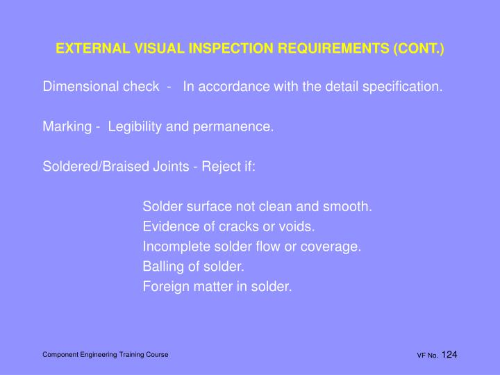EXTERNAL VISUAL INSPECTION REQUIREMENTS (CONT.)