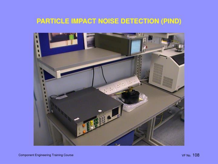 PARTICLE IMPACT NOISE DETECTION (PIND)
