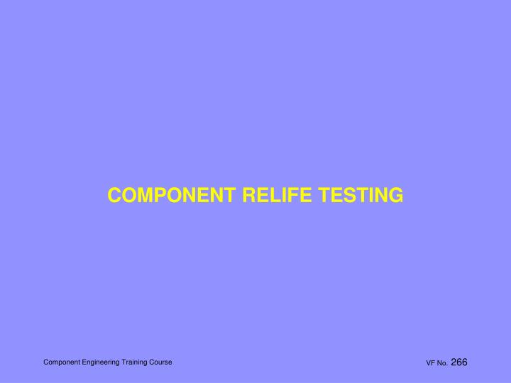 COMPONENT RELIFE TESTING