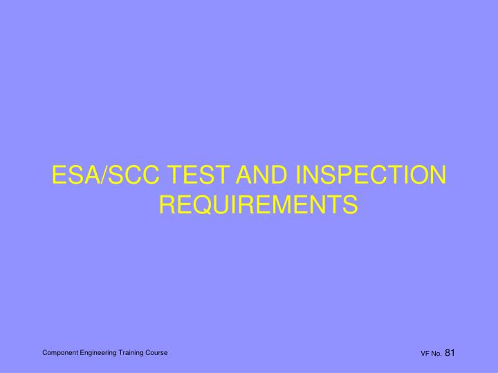 ESA/SCC TEST AND INSPECTION REQUIREMENTS