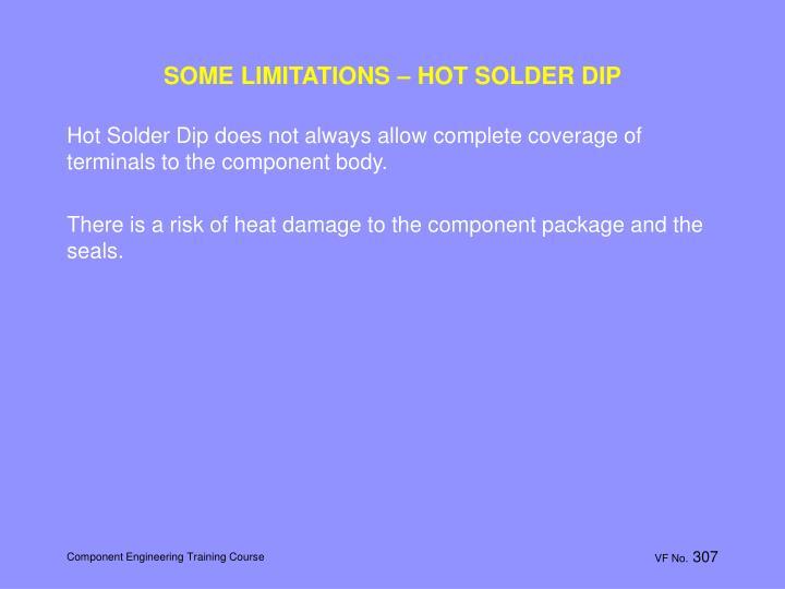 SOME LIMITATIONS – HOT SOLDER DIP